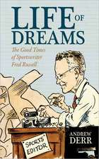 Life of Dreams:  The Good Times of Sportswriter Fred Russell