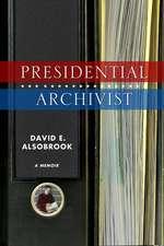 Presidential Archivist: A Memoir