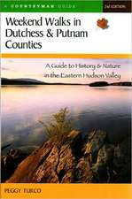 Weekend Walks in Dutchess and Putnam Counties – A Guide to History and Nature in the Eastern Hudson Valley 2e