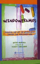 Window Frames:  Learning the Art of Gestalt Therapy the Oaklander Way