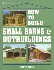 How to Build Small Barns & Outbuildings:  A Kid's Guide to Raising and Showing