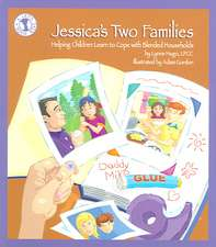 Jessica's Two Families:  Helping Children Learn to Cope with Blended Households