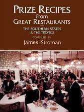 Prize Recipes from Great Restaurants: The Southern States and the Tropics