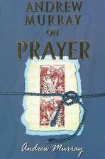 Andrew Murray on Prayer