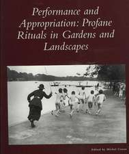 Performance and Appropriation – Profane Rituals in Gardens and Landscapes