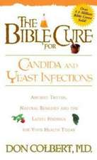 The Bible Cure for Candida and Yeast Infections:  Ancient Truths, Natural Remedies and the Latest Findings for Your Health Today