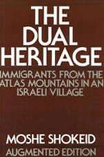 The Dual Heritage:  Immigrants from the Atlas Mountains in an Israeli Village