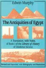 The Antiquities of Egypt:  A Translation, with Notes, of Book I of the Library of History of Diodorus Siculus