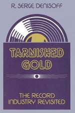 Tarnished Gold:  The Record Industry Revisited