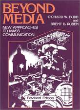 Beyond Media:  New Approaches to Mass Communication