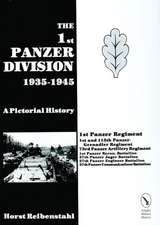 The 1st Panzer Division 1935-1945: A Pictorial History, 1935-45