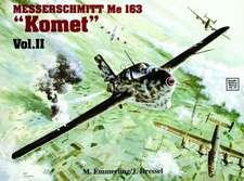 Messerschmitt Me 163 Komet Vol.II:  War Horse of the Panzer-Grenadiers