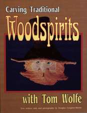 Carving  Traditional  Woodspirits with Tom Wolfe
