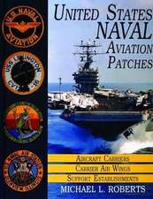 United States Navy Patches Series Volume I:  Aircraft Carriers/Carrier Air Wings, Support Establishments