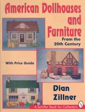 American Dollhouses and Furniture From the 20th Century: From the 20th Century