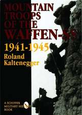 The Mountain Troops of the Waffen-SS 1941-1945