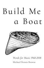 Build Me a Boat – Words for Music 1968 – 2018