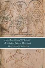 Monk-Bishops and the English Benedictine Reform Movement:  Reading London, Bl, Cotton Tiberius A. III in Its Manuscript Context