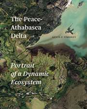 The Peace-Athabasca Delta: Portrait of a Dynamic Ecosystem