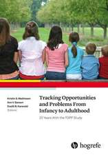 Tracking Opportunities and Problems From Infancy