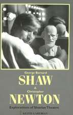 George Bernard Shaw & Christopher Newton: Explorations of Shavian Theatre