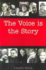 Voice is the Story: Conversations with Canadian Writers of Short Fiction