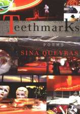 Teethmarks:  Poems Selected & New