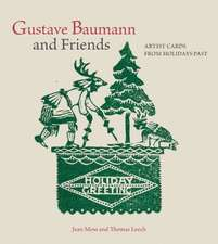 Gustave Baumann and Friends:  Artists Cards from Holidays Past: Artists Cards from Holidays Past