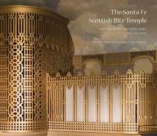 The Santa Fe Scottish Rite Temple:  Freemasonry, Architecture, and Theatre: Freemasonry, Architecture, and Theatre