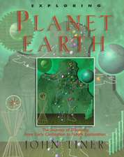 Exploring Planet Earth:  The Journey of Discovery from Early Civilization to Future Exploration