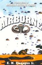 Airborne: A Combat History of American Airborne Forces
