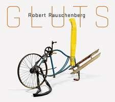 Robert Rauschenberg:  Gluts
