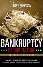 Bankruptcy of Our Nation:  Your Financial Survival Guide
