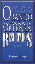 Orando Para Obtener Resultados = Praying to Get Results