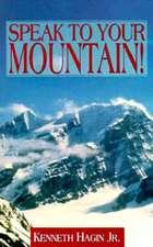 Speak to Your Mountain!