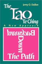 Backward Down the Path:  A New Approach to the Tao Te Ching