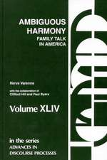 Ambiguous Harmony:  Family Talk and Culture in America