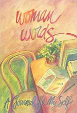Woman Words A Journal to My Self