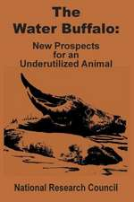 The Water Buffalo:  New Prospects for an Underutilized Animal