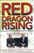 Red Dragon Rising:  China's Military Threat to America