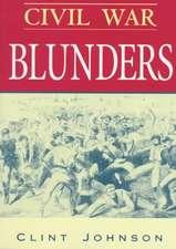 Civil War Blunders:  Amusing Incidents of the War