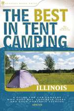 The Best in Tent Camping:  A Guide for Car Campers Who Hate RVs, Concrete Slabs, and Loud Portable Stereos