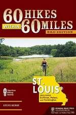 60 Hikes Within 60 Miles:  Including Sullivan, Potosi, and Farmington