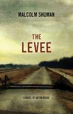 Shuman, M:  The Levee