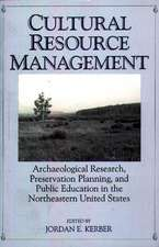 Cultural Resource Management:  Archaeological Research, Preservation Planning, and Public Education in the Northeastern United States