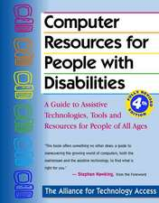 Computer Resources for People with Disabilities:  A Guide to Assistive Technologies, Tools and Resources for People of All Ages