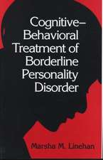 Cognitive-Behavioral Treatment of Borderline Personality Disorder:  A Cognitive Approach