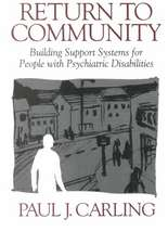 Return to Community:  Building Support Systems for People with Psychiatric Disabilities