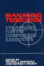 Managing Terrorism:  Strategies for the Corporate Executive
