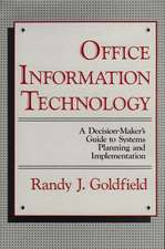 Office Information Technology:  A Decision-Maker's Guide to Systems Planning and Implementation